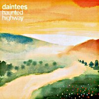 Haunted Highway — Martin Stephenson And The Daintees, Martin Stephenson & The Daintees