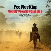 Country Cowboy Classics — Pee Wee King