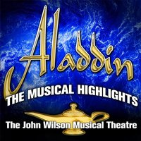 Aladdin: The Musical Highlights — John Wilson Musical Theatre