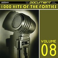 1000 Hits of the Forties, Vol. 8 — сборник