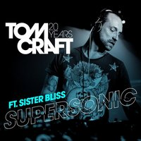 Supersonic — Tomcraft, Sister Bliss