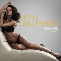 Hotel Electronica: Rendezvous, Vol. 3 — сборник