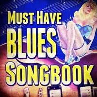 Must Have Blues Songbook — сборник