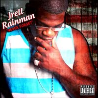 Never Forget — Jrell Rainman