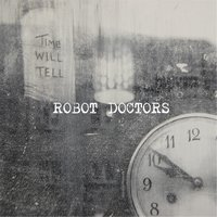 Time Will Tell — Robot Doctors