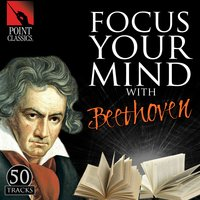 Focus Your Mind with Beethoven: 50 Tracks — Людвиг ван Бетховен