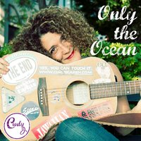 Only the Ocean — Curly