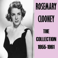 The Collection 1955-1961 — Rosemary Clooney