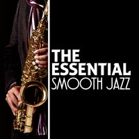 The Essential Smooth Jazz — Smooth Jazz Band