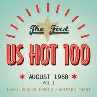 The First Us Hot 100 August 1958, Vol. 1 — сборник