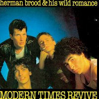 Modern Times Revive — Herman Brood & His Wild Romance