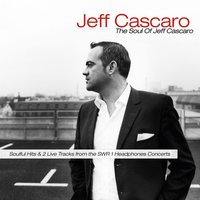 The Soul of Jeff Cascaro — Jeff Cascaro