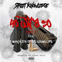 40 Wit a 30 Part 2 — D.R, Street Knowledge, T Nutty