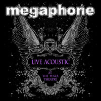 Live Acoustic At the Plaza Theatre - EP — Megaphone