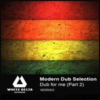 Dub for me (Part 2) — Modern Dub Selection