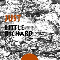 Just — Little Richard