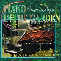 Piano in the Garden — Chamras Saewataporn