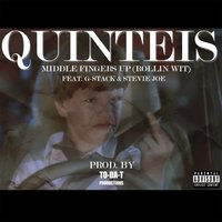 Middle Fingers Up (Rollin Wit) [feat. G-Stack & Stevie Joe] — Quinteis