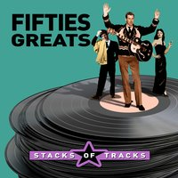 Stacks of Tracks - Fifties Greats — сборник
