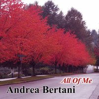 All of Me — Andrea Bertani