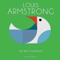 The Best Moments — Louis Armstrong, Louis Armstrong, Various Artists