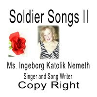 Soldier Songs II — Ms. Ingeborg Katolik Nemeth