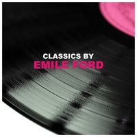 Classics by Emile Ford — Emile Ford
