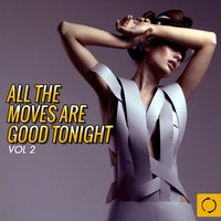 All the Moves Are Good Tonight, Vol. 2 — сборник