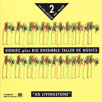 Ad Livingstone — Big Ensemble Taller de Músics, Koniec