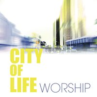City Of Life Worship — City Of Life