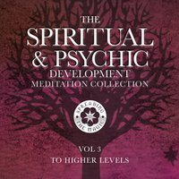 The Spiritual & Psychic Development Meditation Collection, Vol. 3: To Higher Levels — Helen Leathers & Diane Campkin