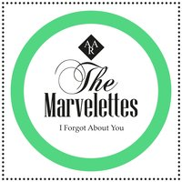 I Forgot About You — The Marvelettes