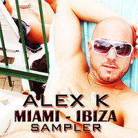 Miami Ibiza Sampler — Alex K