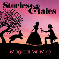 Stories & Tales — Magical Mr. Mike