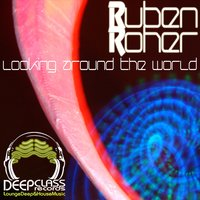 Looking Around the World — Ruben roher