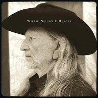 Heroes — Willie Nelson