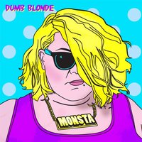 Monsta - Single — Dumb Blonde