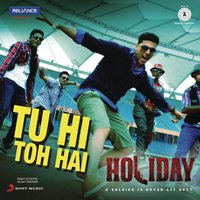 "Tu Hi Toh Hai (From ""Holiday"") — Benny Dayal, Pritam"