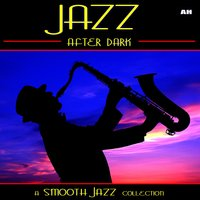 Jazz After Dark — Smooth Jazz