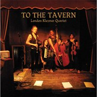 To the Tavern — London Klezmer Quartet