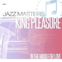 Jazz Masters - In the Mood for Love — King Pleasure
