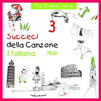 The Italian Song - Succeci della Canzone Italiana 1940, Volume 3 — сборник