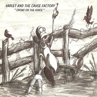 Crows On the Fence — Varlet and the Cause Factory