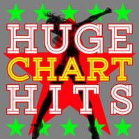 Huge Chart Hits — Top Hit Music Charts, Todays Hits!, Todays Hits!|Top Hit Music Charts