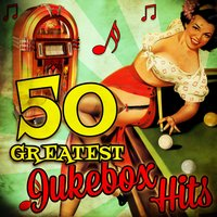 50 Greatest Jukebox Hits — сборник