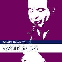 Rough Guide to Vassilis Saleas — Vassilis Saleas