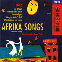 Grosz: Afrika Songs — Matrix Ensemble, Robert Ziegler