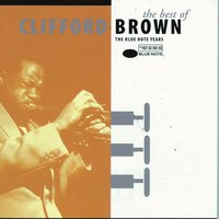 The Best Of Clifford Brown — Clifford Brown