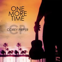 One More Time — Corey Pieper