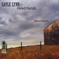 Just Came Around — Gayle Lynn and the Hired Hands